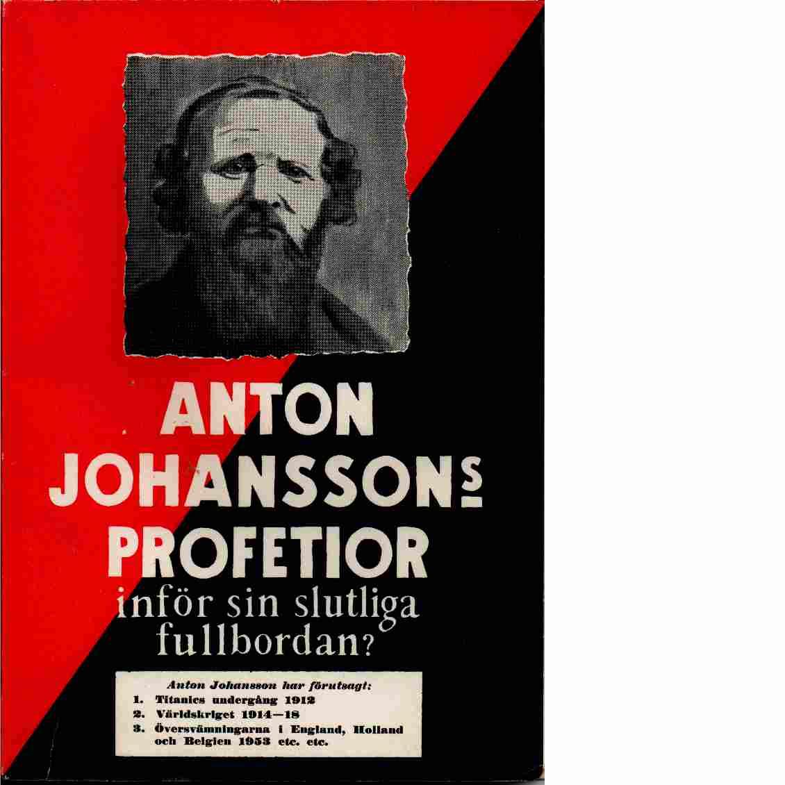 "Pethrus, Lewi ""Anton Johanssons profetior inför sin slutliga fullbordan?"" HÄFTAD SLUTSÅLD"