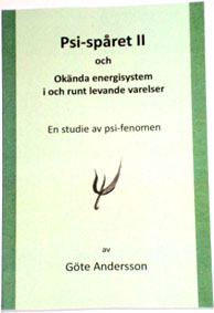 """Andersson, Göte """"Psi-spåret II - och okända energisystem i och runt levande varelser - En studie av psi-fenomen"""" ANTIKVARISK HÄFTAD, SLUTSÅLD"""