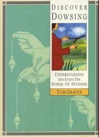 "Graves, Tom ""Discover Dowsing: Understanding and Using the Power of Divining"" HÄFTAD"