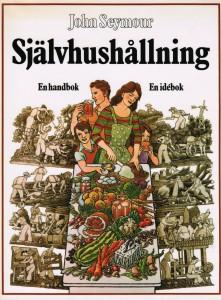 """Seymour, John """"Självhushållning - en handbok - en idébok"""" INBUNDEN SLUTSÅLD"""