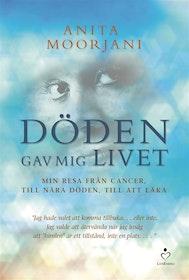 """Moorjani, Anita """"Döden gav mig livet"""" ANTIKVARISK POCKET"""