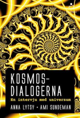 """Lytsy, Anna & Sundeman, Ami """"Kosmosdialogerna : en intervju med universum"""""""