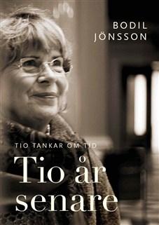 """Jönsson, Bodil, """"Tio år senare - tio tankar om tid"""" ENDAST 1 EX!"""
