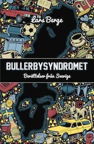 """Berge, Lars, """"Bullerbysyndromet - berättelser från Sverige"""""""