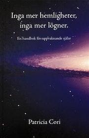 """Cori, Patricia """"Inga mer hemligheter, inga mer lögner : en handbok för uppvaknande själar (DSU, del 3)"""" KARTONNAGE SLUTSÅLD"""