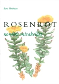 """Hedman, Sara """"Rosenrot : nordens mirakelört"""" HÄFTAD"""