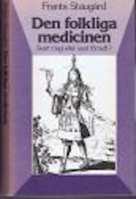 """Staugård, Frants """"Den folkliga medicinen : svart magi eller sunt förnuft?"""" POCKET"""