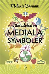 "Barnum, Melanie ""Stora boken om mediala symboler"" INBUNDEN SLUTSÅLD"