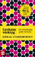 """Lyubomirsky, Sonja """"Lyckans verktyg - En vetenskaplig guide till lycka"""" POCKET SLUTSÅLD"""
