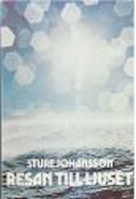 "Johansson, Sture ""Resan till ljuset"" INBUNDEN SLUTSÅLD"