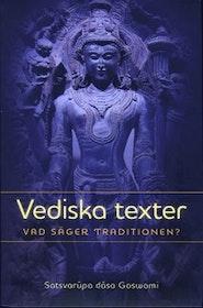 """Goswami S. """"Vediska texter - Vad säger traditionen? HÄFTAD SLUTSÅLD"""
