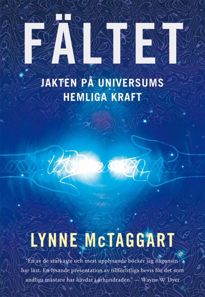 """McTaggart, Lynne """"Fältet: Jakten på universums hemliga kraft"""" HÄFTAD"""