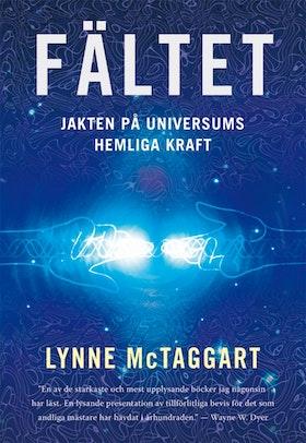 """McTaggart, Lynne """"Fältet: Jakten på universums hemliga kraft"""" INBUNDEN SLUTSÅLD"""