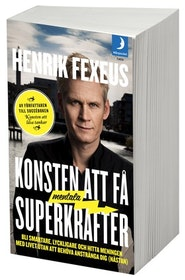 """Fexéus, Henrik, """"Konsten att få mentala superkrafter: Bli smartare, lyckligare och hitta meningen med livet utan att anstränga dig (nästan)"""" ANTIKVARISK POCKET"""