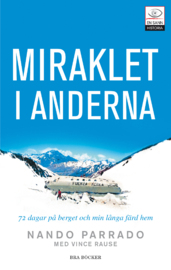 """Parrado, Nando """"Miraklet i Anderna : mina sjuttiotvå dagar i bergen och den långa färden hem"""" HÄFTAD SLUTSÅLD"""