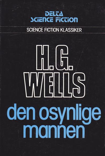 "Wells, H G ""Den osynlige mannen"" HÄFTAD SLUTSÅLD"