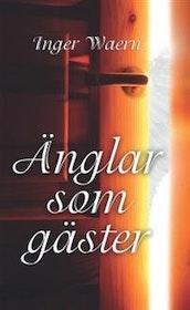 """Waern, Inger """"Änglar som gäster"""""""