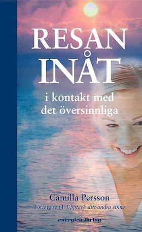 """Persson, Camilla """"Resan inåt : i kontakt med det översinnliga"""" KARTONNAGE SLUTSÅLD"""