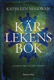 """McGowan, Kathleen """"Kärlekens bok : andra boken om Maria Magdalenas ättelinje"""" INBUNDEN SLUTSÅLD"""