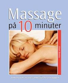 """Bentley, Eilean """"Massage på 10 minuter : enkelt och avstressande för hela kroppen"""" HÄFTAD SLUTSÅLD"""
