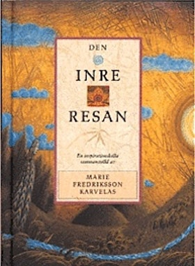 "Fredriksson, Marie  Karvelas ""Den inre resan - en inspirationskälla"" INBUNDEN"