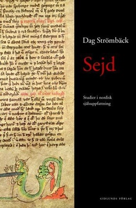 """Strömbäck, Dan, """"Sejd - och andra studier i nordisk själsuppfattning"""" INBUNDEN SLUTSÅLD"""