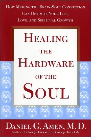 """Amen, Daniel G, MD """"Healing the Hardware of the Soul: How Making the Brain-Soul Connection Can Optimize Your Life, Love, and Spiritual Growth"""" INBUNDEN"""