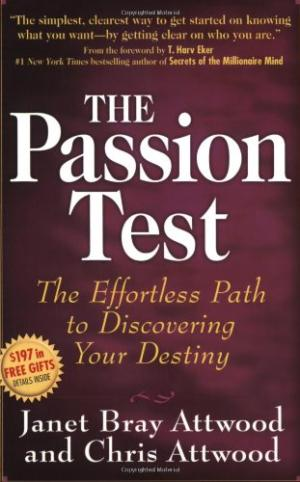 "Attwood, Janet & Chris ""The Passion Test: The Effortless Path to Discovering Your Destiny"" INBUNDEN"