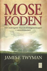 """Twyman, James """"Mosekoden : den mäktigaste manifesteringsredskapet i världshistorien"""" INBUNDEN"""