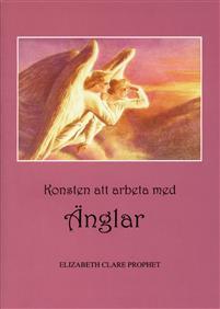 """Prophet, Elizabeth Clare """"Konsten att arbeta med änglar"""" HÄFTE SLUTSÅLD"""