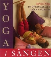"""Viga, Edward, """"Yoga i sängen - 20 övningar att göra i pyjamas"""""""
