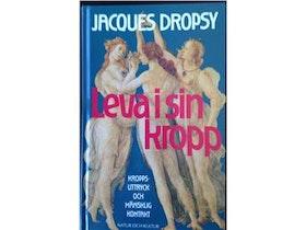 """Dropsy, Jacques """"Leva i sin kropp : kroppsuttryck och mänsklig kontakt"""" KARTONNAGE"""