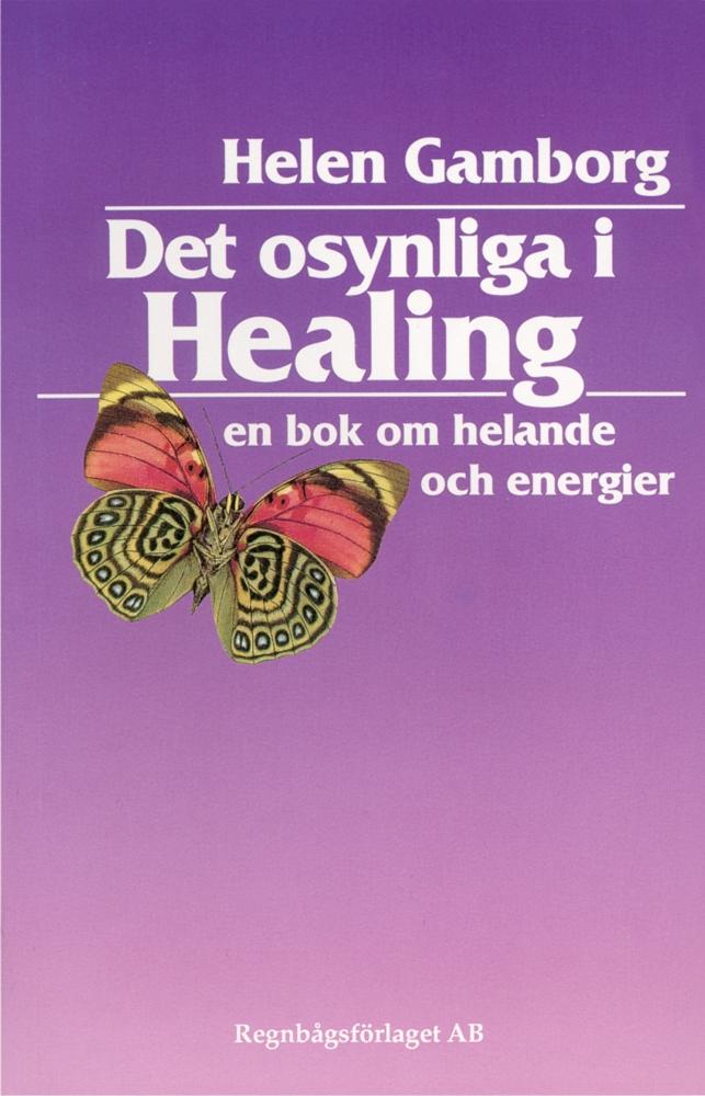 """Gamborg, Helen """"Det osynliga i healing : en bok om helande och energier"""" HÄFTAD"""