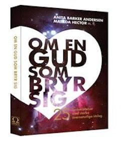 """Barker Andersen, Anita & Hector Matilda, m fl """"Om en Gud som bryr sig"""" HÄFTAD"""