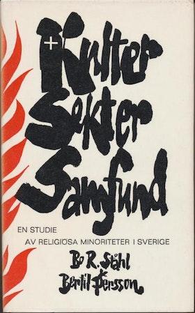 """Ståhl, Bo R., Persson Bertil, """"Kulter, sekter, samfund: en studie av religiösa minoriteter i Sverige"""" SLUTSÅLD"""