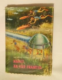 """Clarke, Arthur C., """"Havet är vår framtid"""""""