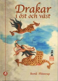 """Flöistrup, Bertil, """"Drakar i öst och väst"""""""