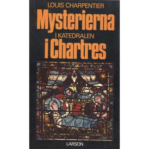 "Charpentier, Louis ""Mysterierna i katedralen i Chartres"" HÄFTAD"