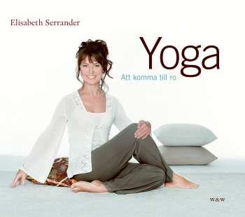 """Serrander, Elisabeth """"Yoga - att komma till ro"""" INBUNDEN"""