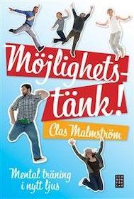 """Malmström, Clas """"Möjlighetstänk! : mental träning i nytt ljus"""" INBUNDEN"""
