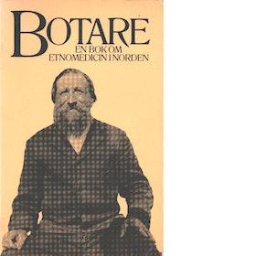 """Alver, Bente Gullveig och Klintberg, Bengt af, mfl """"Botare : en bok om etnomedicin i Norden"""" HÄFTAD"""