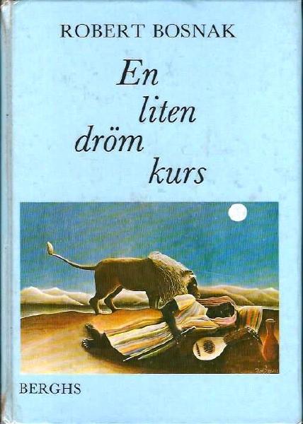"""Bosnak, Robert """"En liten drömkurs. Grundläggande handbok i jungiansk drömbearbetning"""" KARTONNAGE SLUTSÅLD"""