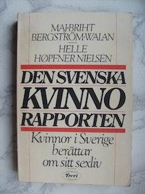 """Bergström-Walan, Maj-Britt & Höpfner Nielsen, Helle """"Den svenska kvinnorapporten"""" HÄFTAD"""