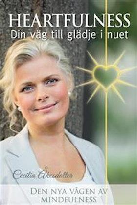 """Åkesdotter, Cecilia """"Heartfulness - Din väg till glädje i nuet"""" KARTONNAGE"""