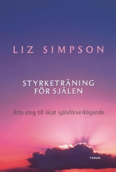 """Simpson, Liz """"Styrketräning för själen - åtta steg till ökat självförverkligande"""" KARTONNAGE"""