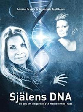 """Frantz, Annica & Mellblom, Annalena """"Själens DNA : en bok om tidigare liv och medvetenhet i nuet"""" INBUNDEN SLUTSÅLD"""