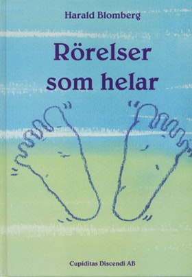 """Blomberg, Harald """"Rörelser som helar"""" INBUNDEN SLUTSÅLD"""