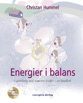 "Hummel, Christian ""Energier i balans : i samklang med naturens krafter : en handbok"" +CD SLUTSÅLD"