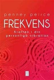 "Peirce, Penney ""Frekvens : kraften i din personliga vibration"" INBUNDEN"