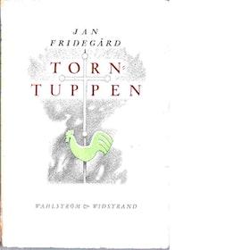 """Fridegård, Jan, """"Torntuppen"""" HÄFTAD"""